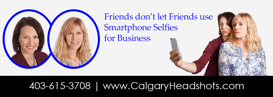 Friends don't let Friends use Smartphone Selfies for Business
